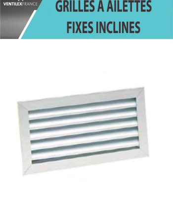 GRILLES A AILETTES FIXES INCLINES